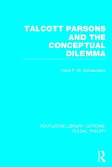 Talcott Parsons and the Conceptual Dilemma, Hardback Book