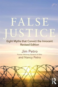 False Justice : Eight Myths that Convict the Innocent, Revised Edition, Paperback / softback Book
