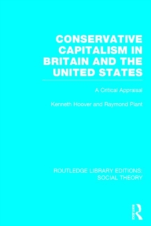 Conservative Capitalism in Britain and the United States : A Critical Appraisal, Hardback Book