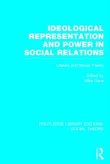 Ideological Representation and Power in Social Relations : Literary and Social Theory, Hardback Book