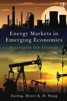 Energy Markets in Emerging Economies : Strategies for growth, Paperback / softback Book