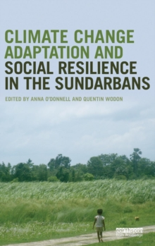 Climate Change Adaptation and Social Resilience in the Sundarbans, Hardback Book