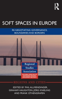 Soft Spaces in Europe : Re-Negotiating Governance, Boundaries and Borders, Hardback Book