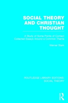 Social Theory and Christian Thought : A study of some points of contact. Collected essays around a central theme, Hardback Book