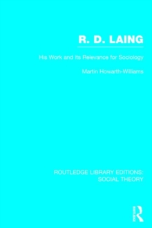 R.D. Laing: His Work and its Relevance for Sociology, Hardback Book