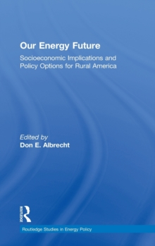 Our Energy Future : Socioeconomic Implications and Policy Options for Rural America, Hardback Book