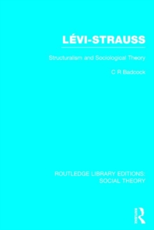 Levi-Strauss : Structuralism and Sociological Theory, Hardback Book