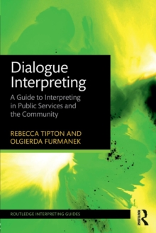 Dialogue Interpreting : A Guide to Interpreting in Public Services and the Community, Paperback / softback Book