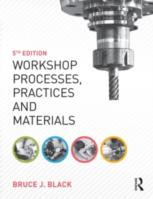 Workshop Processes, Practices and Materials, 5th ed, Paperback / softback Book
