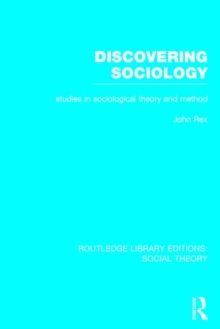 Discovering Sociology : Studies in Sociological Theory and Method, Hardback Book