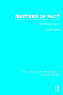 Matters of Fact : A Sociological Inquiry, Hardback Book