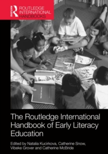The Routledge International Handbook of Early Literacy Education : A Contemporary Guide to Literacy Teaching and Interventions in a Global Context, Hardback Book
