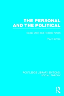 The Personal and the Political : Social Work and Political Action, Hardback Book