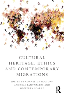 Cultural Heritage, Ethics and Contemporary Migrations, Paperback / softback Book