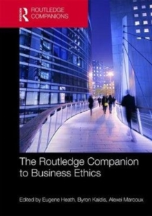 The Routledge Companion to Business Ethics, Hardback Book