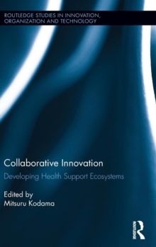 Collaborative Innovation : Developing Health Support Ecosystems, Hardback Book