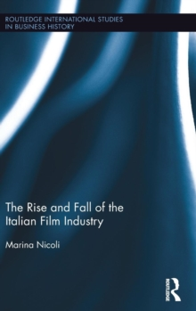 The Rise and Fall of the Italian Film Industry, Hardback Book