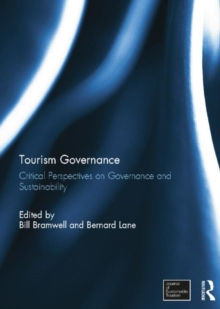 Tourism Governance : Critical Perspectives on Governance and Sustainability, Paperback / softback Book