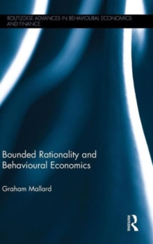 Bounded Rationality and Behavioural Economics, Hardback Book