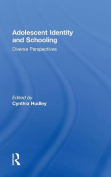 Adolescent Identity and Schooling : Diverse Perspectives, Hardback Book