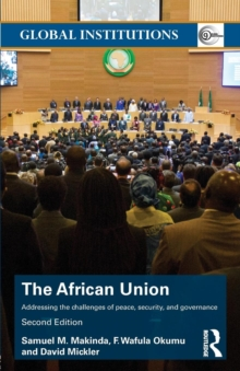 The African Union : Addressing the challenges of peace, security, and governance, Paperback / softback Book