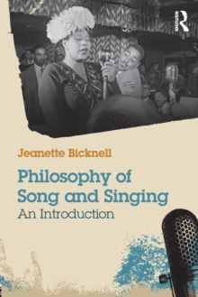 Philosophy of Song and Singing : An Introduction, Paperback / softback Book