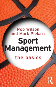 Sport Management: The Basics, Paperback Book