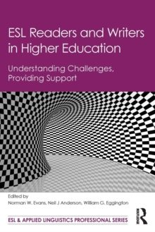 ESL Readers and Writers in Higher Education : Understanding Challenges, Providing Support, Paperback / softback Book