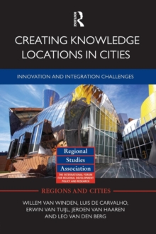 Creating Knowledge Locations in Cities : Innovation and Integration Challenges, Paperback / softback Book