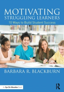 Motivating Struggling Learners : 10 Ways to Build Student Success, Paperback / softback Book
