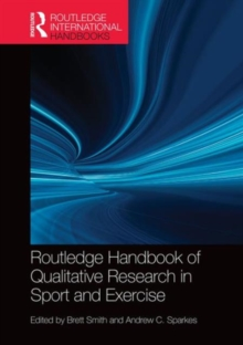 Routledge Handbook of Qualitative Research in Sport and Exercise, Hardback Book