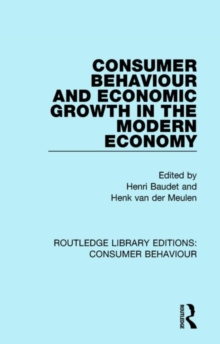 Consumer Behaviour and Economic Growth in the Modern Economy, Hardback Book