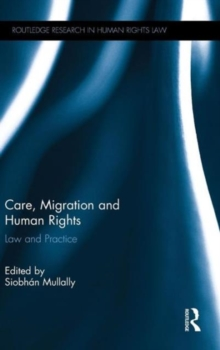 Care, Migration and Human Rights : Law and Practice, Hardback Book