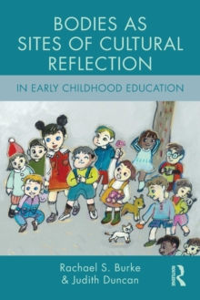 Bodies as Sites of Cultural Reflection in Early Childhood Education, Paperback / softback Book