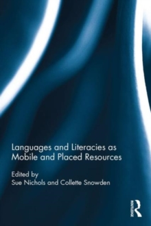 Languages and Literacies as Mobile and Placed Resources, Hardback Book