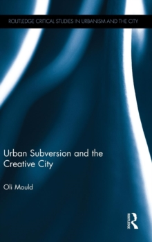 Urban Subversion and the Creative City, Hardback Book