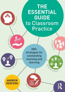 The Essential Guide to Classroom Practice : 200+ strategies for outstanding teaching and learning, Paperback Book