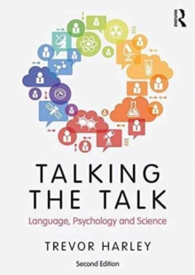 Talking the Talk : Language, Psychology and Science, Paperback Book