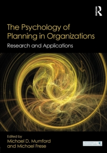 The Psychology of Planning in Organizations : Research and Applications, Paperback / softback Book