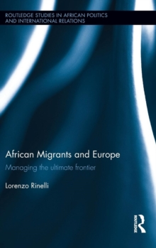 African Migrants and Europe : Managing the ultimate frontier, Hardback Book