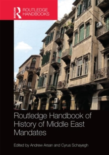 The Routledge Handbook of the History of the Middle East Mandates, Hardback Book
