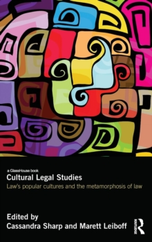 Cultural Legal Studies : Law's Popular Cultures and the Metamorphosis of Law, Hardback Book