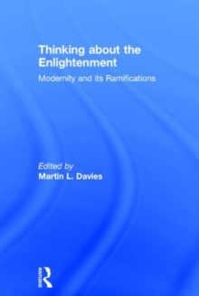 Thinking about the Enlightenment : Modernity and its Ramifications, Hardback Book
