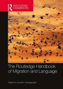 The Routledge Handbook of Migration and Language, Hardback Book