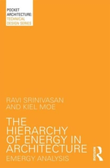 The Hierarchy of Energy in Architecture : Emergy Analysis, Paperback / softback Book