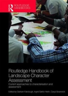Routledge Handbook of Landscape Character Assessment : Current Approaches to Characterisation and Assessment, Hardback Book