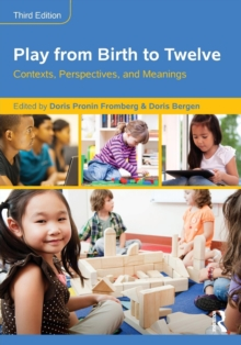 Play from Birth to Twelve : Contexts, Perspectives, and Meanings, Paperback / softback Book