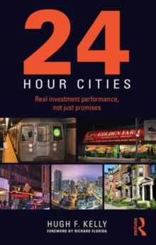 24 Hour Cities : Real Investment Performance, Not Just Promises, Paperback Book