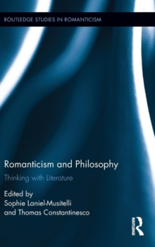 Romanticism and Philosophy : Thinking with Literature, Hardback Book