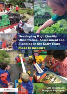 Developing High Quality Observation, Assessment and Planning in the Early Years : Made to measure, Paperback Book